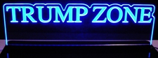 TRUMP ZONE Acrylic Lighted Edge Lit LED Sign / Light Up Plaque Full Size Made in USA
