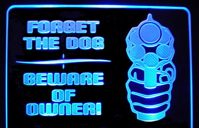 Beware Of Owner Forget the Dog Acrylic Lighted Edge Lit LED Wall Sign / Light Up Wall Plaque Gun