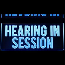 Hearing In Session Court Recording Quiet Acrylic Lighted Edge Lit LED Sign / Light Up Plaque Full Size Made in USA