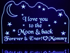 I Love You To The Moon And Back Acrylic Lighted Edge Lit LED  Sign / WALL MODEL ONLY