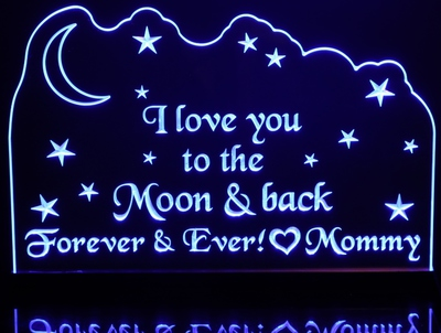 I Love You To The Moon And Back Acrylic Lighted Edge Lit LED Sign / Light Up Plaque Full Size Made in USA