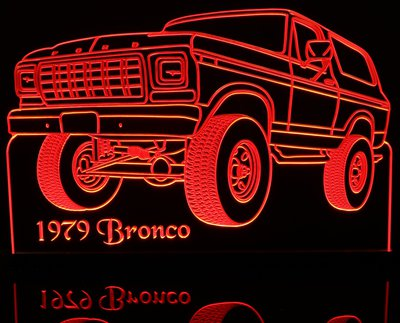 1979 Ford Bronco Acrylic Lighted Edge Lit LED Sign / Light Up Plaque Full Size Made in USA
