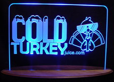 Cold Turkey Juice + Logo Advertising Logo Acrylic Lighted Edge Lit LED Sign / Light Up Plaque USA Original