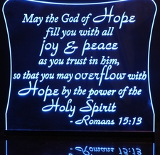 Bible Verse Romans 15:13 Acrylic Lighted Edge Lit LED Sign / Light Up Plaque Full Size USA Original