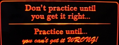 Practice Until You Get It Right Acrylic Lighted Edge Lit LED Sign / Light Up Plaque Full Size Made in USA