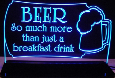 Office Bar Beer Mug Pitcher Sign So Much More than just a Breakfast Drink Acrylic Lighted Edge Lit LED Sign / Light Up Plaque Full Size Made in USA