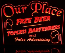 Beer Bar Sign Our Place Free Beer Topless Acrylic Lighted Edge Lit LED Sign / Light Up Plaque Full Size Made in USA