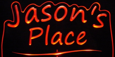 Jasons Jason Place Room Den Office You Name It Acrylic Lighted Edge Lit LED Sign / Light Up Plaque
