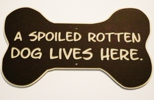 Dog Bone Yard Sign Toy Paw A Spoiled Rotten Dog Lives Here Puppy Acrylic Laminated Plaque Made in USA