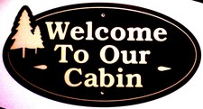 Welcome to Our Cabin with Evergreen Trees Brown with white letters Acrylic Lighted Edge Lit LED Sign / Light Up Plaque Full Size Made in USA
