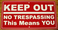 "3 No Trespassing Keep Out This Means You Sign Laminated Acrylic 21"" x 10"" Made in the USA"