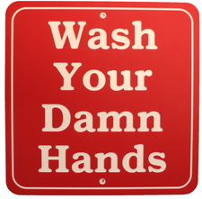 "Wash Your Damn Hands sign 11"" x 11"" 3 ply polymer sign Indoor/Outdoor Made in the USA"